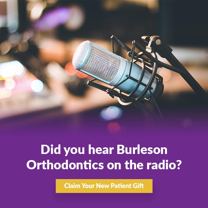 burleson orthodontics on the radio